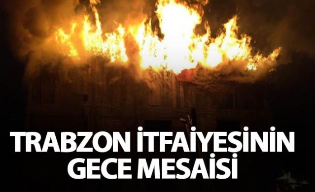 Trabzon İtfaiyesinin gece mesaisi.