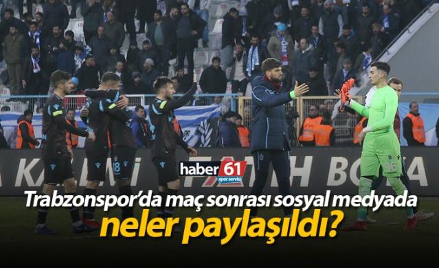 Trabzonspor'da maç sonrası sosyal medyada neler paylaşıldı?