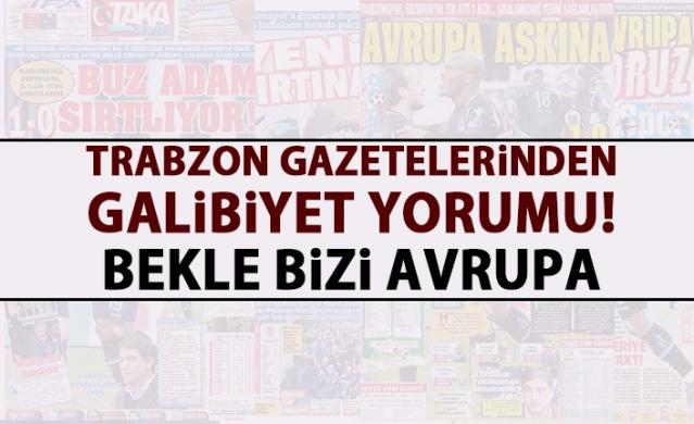 Trabzon Gazetelerinden galibiyet yorumu