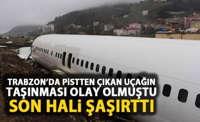 Trabzon'da pistten çıkan uçak şimdi bu halde
