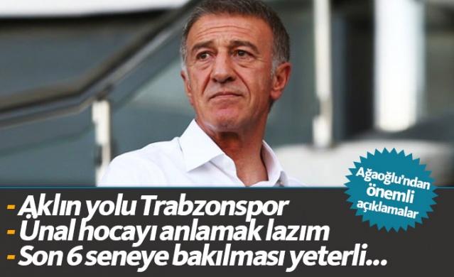Trabzonspor Başkanı Ağaoğlu: Son 6 seneye bakılması yeterli