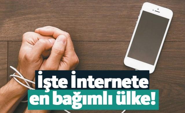 İşte İnternete en bağımlı ülke!