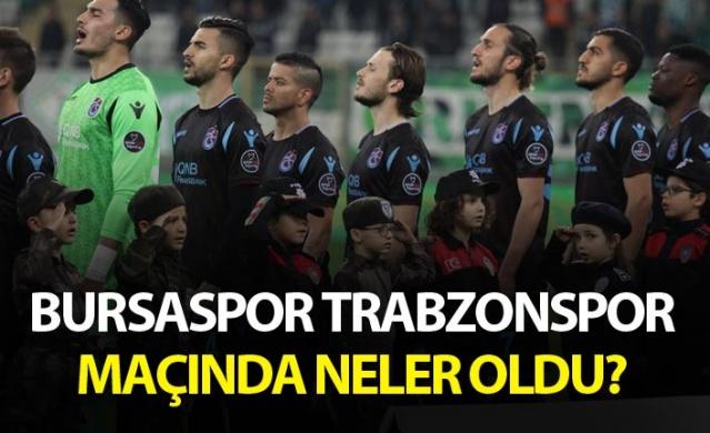 Spor Toto Süper Lig'in 28. haftasında Trabzonspor deplasmanda Bursaspor ile karşılaştı.