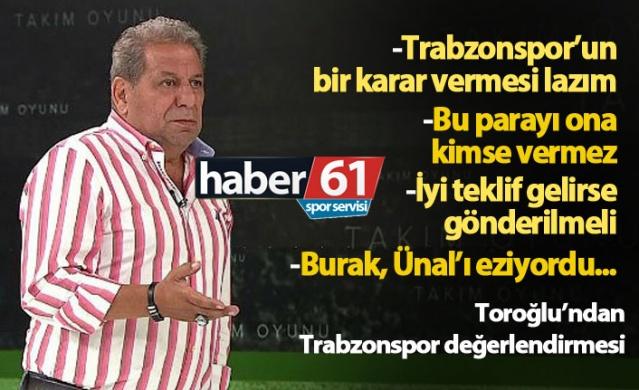 Erman Toroğlu'ndan Trabzonspor değerlendirmesi