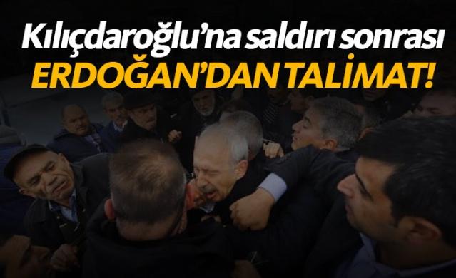 Kılıçdaroğlu'na saldırı sonrası Erdoğan'dan talimat
