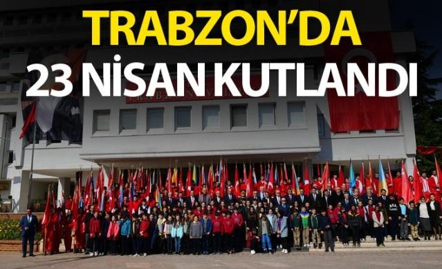 Trabzon'da 23 Nisan Kutlandı