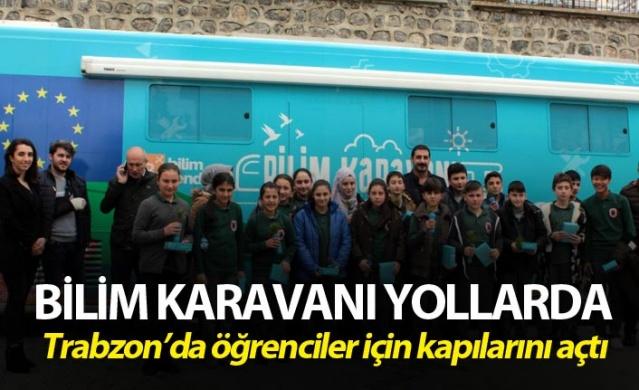 Bilim karavanı yollarda - Trabzon'da kapılarını öğrenciler için açtı