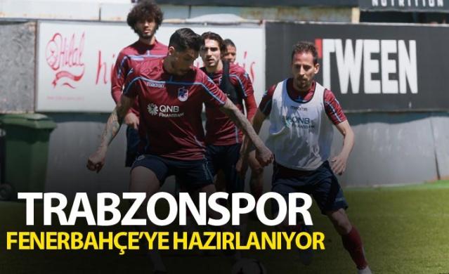 Trabzonspor Fenerbahçe'ye hazırlanıyor.