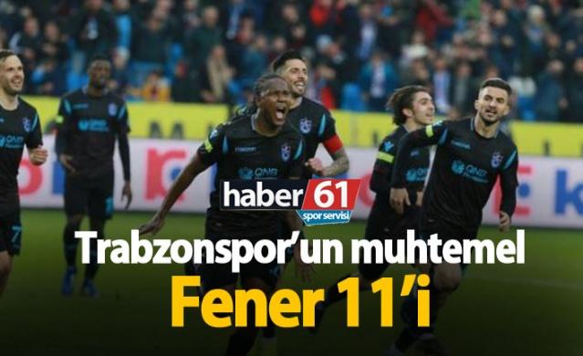 Haber61 Spor Servisi Trabzonspor yarın deplasmanda Fenerbahçe ile saat 19.00'da karşı karşıya gelecek. İşte bordo mavililerin muhtemel 11'i;