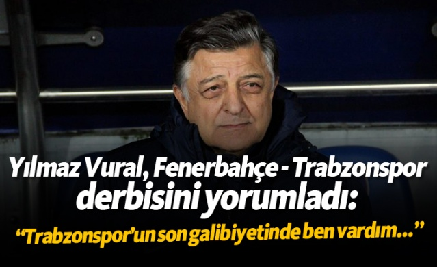 """Yılmaz Vural: """"Trabzonspor'un son galibiyetinde ben vardım..."""""""