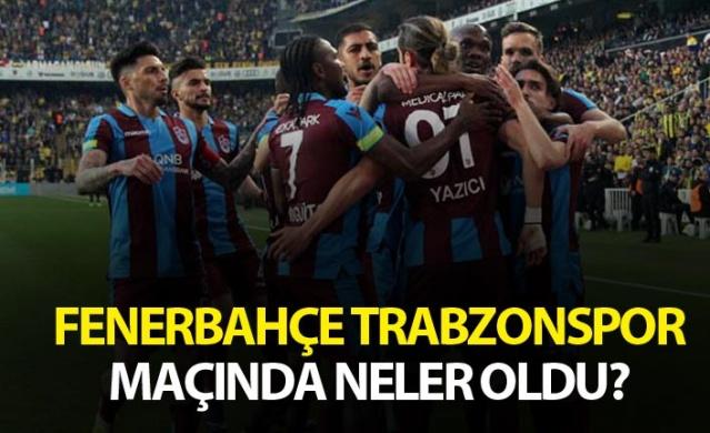 Haber61 – Spor Servisi - Trabzonspor, Spor Toto Süper Lig'in 30. haftasında deplasmanda Fenerbahçe ile karşı karşıya geliyor.