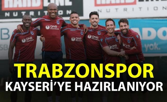 Trabzonspor Kayseri'ye hazırlanıyor