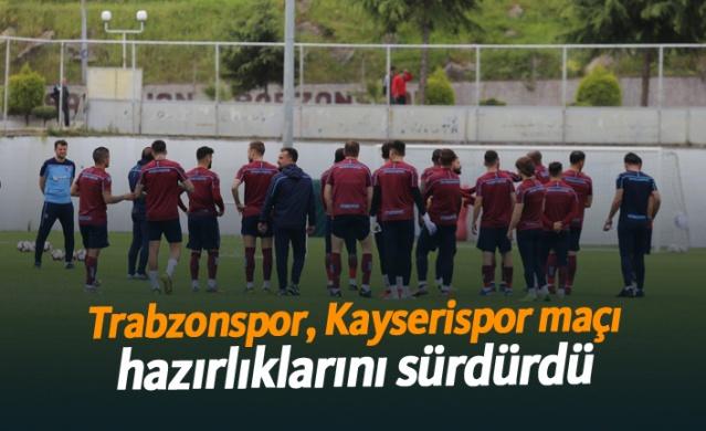 HABER61 - SPOR SERVİSİ  Trabzonspor, Spor Toto Süper Lig'in 31. haftasında sahasında karşılaşacağı İM Kayserispor maçı hazırlıklarına bugün yaptığı antrenmanla devam etti.