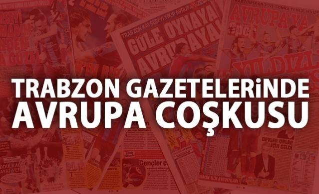 Trabzon Gazetelerinde Avrupa coşkusu