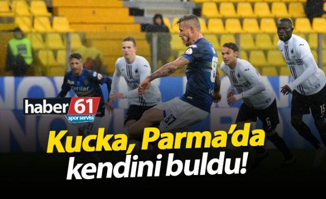 Kucka, Parma'da kendini buldu!
