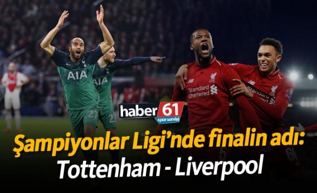 Şampiyonlar Ligi'nde finalin adı: Tottenham - Liverpool