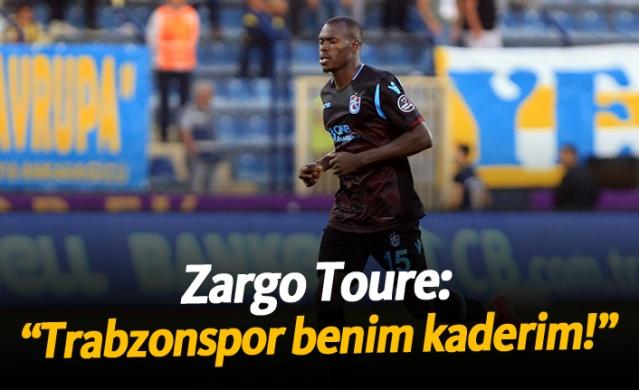 "Zargo Toure: ""Trabzonspor benim kaderim!"""