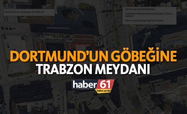 Dortmund'un göbeğine Trabzon meydanı
