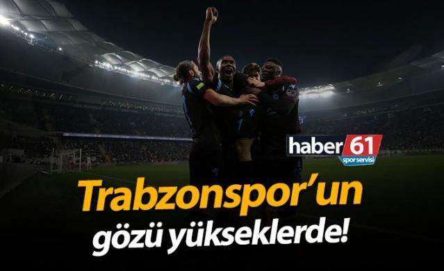 Trabzonspor'un gözü yükseklerde!