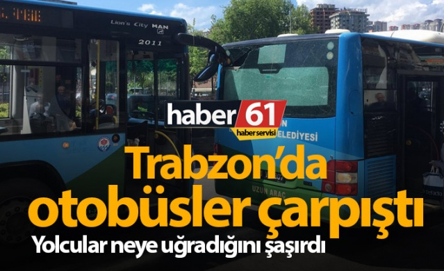 Trabzon'da otobüsler çarpıştı