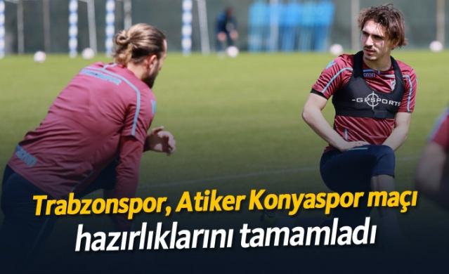 Trabzonspor, Atiker Konyaspor maçı hazırlıklarını tamamladı
