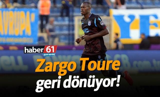 Zargo Toure geri dönüyor!