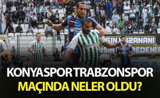 Konyaspor Trabzonspor maçında neler oldu?