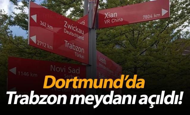 Dortmund'da Trabzon meydanı açıldı!