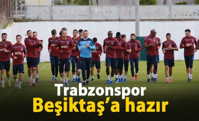 Trabzonspor Beşiktaş'a hazır