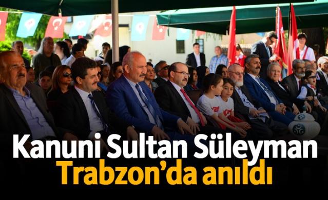 Kanuni Sultan Süleyman Trabzon'da anıldı