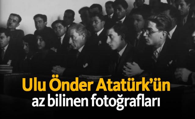 Ulu Önder Atatürk'ün az bilinen fotoğrafları