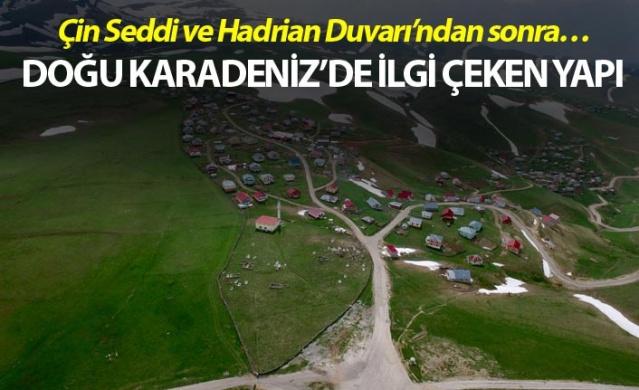 Doğu Karadeniz'de dikkat çeken yapı - Çin Seddi ve Hadrian Duvarı'ndan sonra…