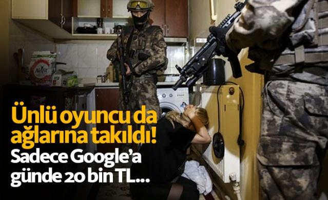 Ünlü oyuncu da ağlarına düştü... Sadece Google'a günde 20 bin TL!