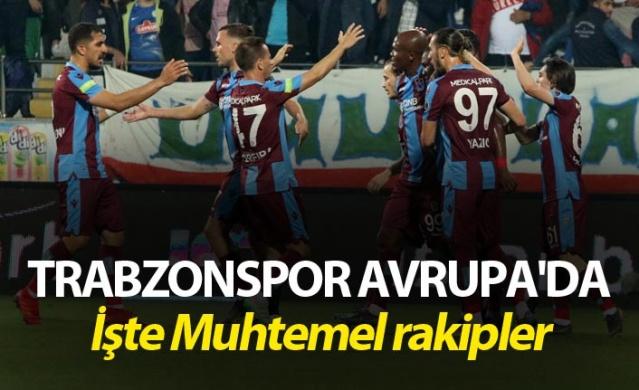Trabzonspor Avrupa'da - İşte Muhtemel rakipler