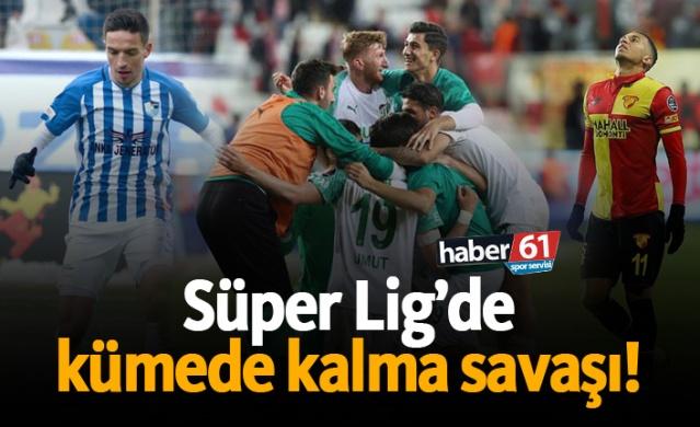Süper Lig'de kümede kalma savaşı!