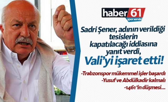 Sadri Şener: Trabzonspor mükemmel işler başardı