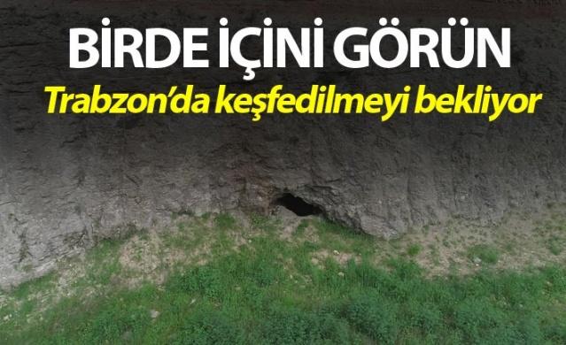 Trabzon'da gizemli mağara keşfedilmeyi bekliyor