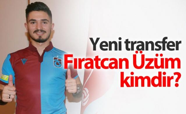 Trabzonspor'un yeni transferi Fıratcan Üzüm kimdir?