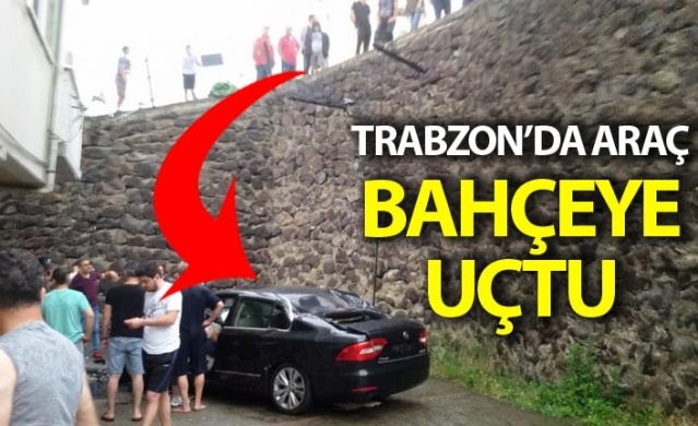 Trabzon'da araç bahçeye uçtu
