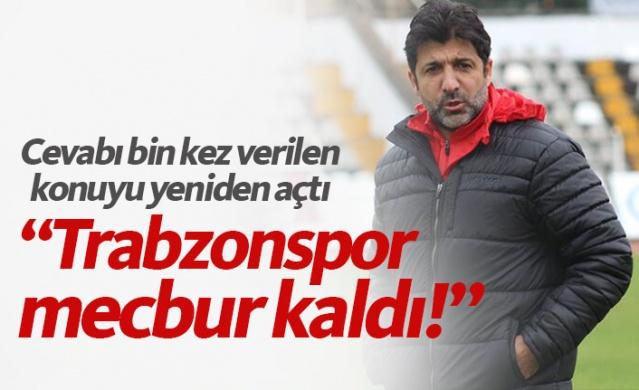 """""""Trabzonspor onları oynatmaya mecbur kaldı"""""""