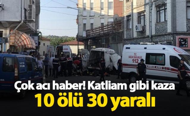 Çok acı haber! 10 ölü 30 yaralı