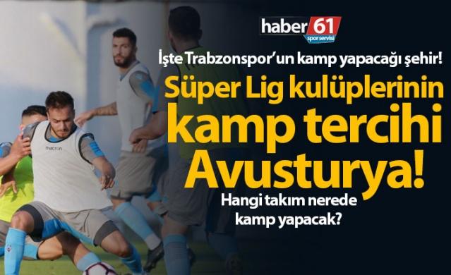 HABER61 - SPOR SERVİSİ  Süper Lig'de takımlar gelecek sezonun hazırlıklarına başladılar.  Peki kulüpler nerede kamp yapacaklar / yapmaktalar?  Trabzonspor hangi şehirde kamp yapacak?  İşte detaylar;