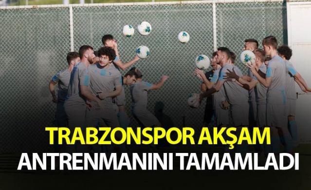 Trabzonspor Akşam antrenmanını tamamladı