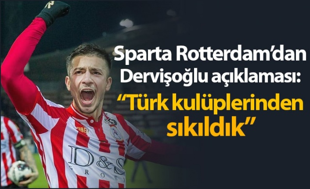 """Sparta Roterdam'dan Halil Dervişoğlu açıklaması: """"Türk kulüplerinden sıkıldık"""""""