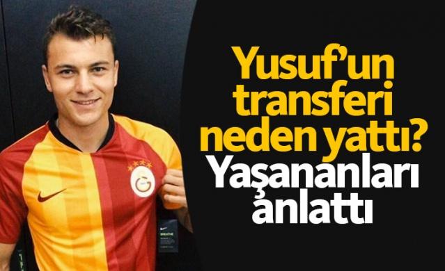 Yusuf Erdoğan'in transferi neden yattı? Açıkladı..