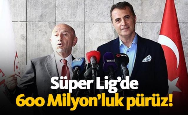 Süper Lig'de 600 Milyon'luk pürüz