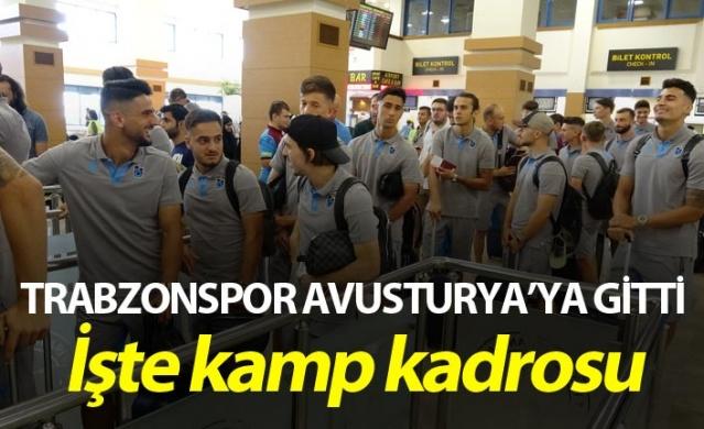 Trabzonspor Avusturya'ya gitti - İşte Kamp kadrosu