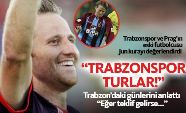 Tomas Jun, Trabzonspor- Prag eşleşmesini değerlendirdi