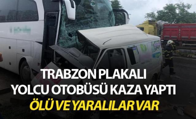 Trabzon plakalı yolcu otobüsü kaza yaptı - Ölü ve yaralılar var.