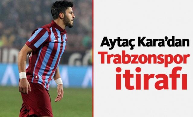 Trabzonspor'da bir dönem forma giyen ve sözleşmesi feshedilerek yolların ayrıldığı Aytaç Kara açıklamalarda bulundu